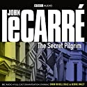 The Secret Pilgrim (Dramatised)  by John le Carre Narrated by Simon Russell Beale, Patrick Malahide