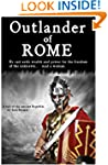 Outlander of Rome: A tale of ancient...