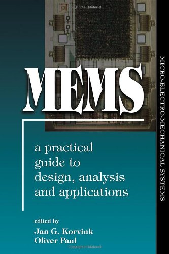 MEMS: A Practical Guide to Design, Analysis, and Applications