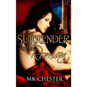 Surrender to the Roman | [M. K. Chester]