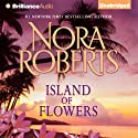 Island of Flowers: A Selection from Winds of Change (       UNABRIDGED) by Nora Roberts Narrated by Justine Eyre