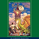 Calling on Dragons: The Enchanted Forest Chronicles, Book 3 (       UNABRIDGED) by Patricia C. Wrede Narrated by full cast
