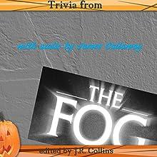 Trivia from The Fog by John Carpenter: Horror Movie and Trivia Guide | Livre audio Auteur(s) : J. Collins Narrateur(s) : James D Callaway