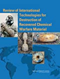 img - for Review of International Technologies for Destruction of Recovered Chemical Warfare Materiel book / textbook / text book