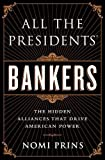 img - for All the Presidents' Bankers: The Hidden Alliances that Drive American Power 1st Trade Paper edition by Prins, Nomi (2015) Paperback book / textbook / text book