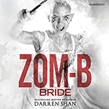 Zom-B Bride (       UNABRIDGED) by Darren Shan Narrated by Emma Galvin