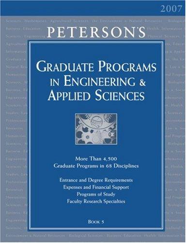 Grad Guides Bk5: Engineer/Appld Scis 2007 (Peterson'S Graduate Programs In Engineering & Applied Sciences)