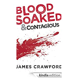 Blood Soaked and Contagious