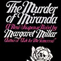 The Murder of Miranda Audiobook by Margaret Millar Narrated by Karen White