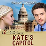 Kate's Capitol: Kate's Case Files, Book 2 | Sarah Holman