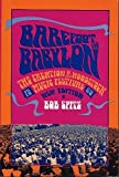 Barefoot in Babylon: The Creation of the Woodstock Music Festival, 1969 (0393306445) by Spitz, Bob