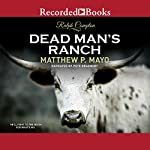 Dead Man's Ranch | Ralph Compton,Matthew P. Mayo