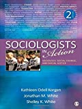 Sociologists in Action: Sociology, Social Change, and Social Justice