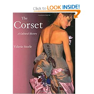 The Corset: A Cultural History [Paperback]