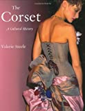 The Corset: A Cultural History (0300099533) by Valerie Steele
