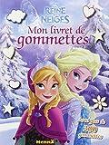DISNEY LA REINE DES NEIGES - MON LIVRET DE GOMMETTES