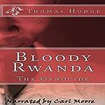 Bloody Rwanda: The Genocide | Thomas Hodge