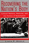 Recovering the Nation's Body: Cultura...