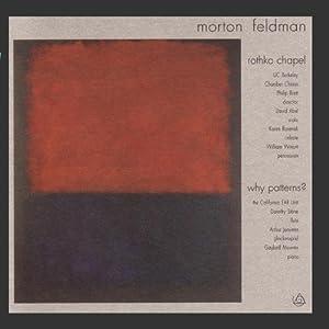 Feldman: Rothko Chapel / Why Patterns?