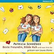 Und raus bist du! (Beste Freundin, blöde Kuh 2) | Patricia Schröder