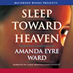 Sleep Toward Heaven | Amanda Eyre Ward