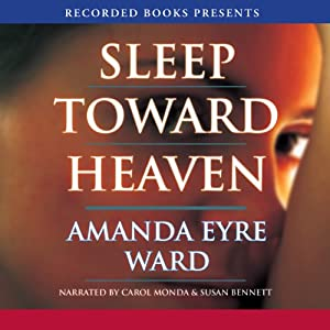 Sleep Toward Heaven | [Amanda Eyre Ward]