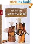 Himmlische Kaminholz-Engel: natürlich...