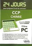 echange, troc Isabelle Chemin, Alexandre Chemin - Chimie 24 Jours pour Préparer l'Oral du Concours CCP Filière PC
