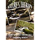 "NATURE'S THERAPY- SMOKY MOUNTAIN STREAMS VOL.1 ""A RELAXING MOMENT"""