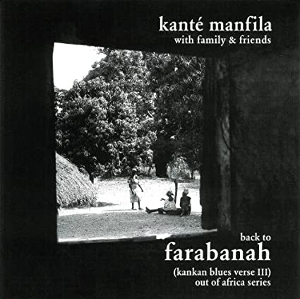 Back To Farabanah (Kankan Blues Verse III / Out of Africa Series)