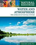 img - for Water and Atmosphere: The Lifeblood of Natural Systems (Natural Resources) book / textbook / text book