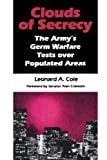 img - for Clouds of Secrecy: The Army's Germ Warfare Tests Over Populated Areas book / textbook / text book