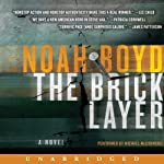 The Bricklayer: A Novel (       UNABRIDGED) by Noah Boyd Narrated by Michael McConnohie