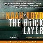 The Bricklayer: A Novel | [Noah Boyd]