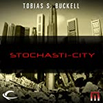Stochasti-City: A METAtropolis Story | Tobias S. Buckell