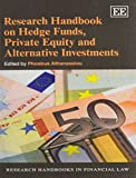 img - for Research Handbook on Hedge Funds, Private Equity and Alternative Investments (Research Handbooks in Financial Law series) (Elgar original reference) by Phoebus Athanassiou (2013) Paperback book / textbook / text book