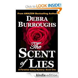 Kindle Book Bargains: The Scent of Lies, A Paradise Valley Mystery: Book One, by Debra Burroughs. Publisher: Lake House Books (June 7, 2012)