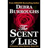 The Scent of Lies: A Light Romantic Suspense (Book #1, Paradise Valley Mysteries) ~ Debra Burroughs