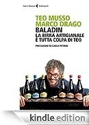 Baladin: La birra artigianale è tutta colpa di Teo (Serie bianca) [Edizione Kindle]