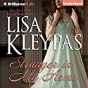 Stranger in My Arms (       UNABRIDGED) by Lisa Kleypas Narrated by Rosalyn Landor