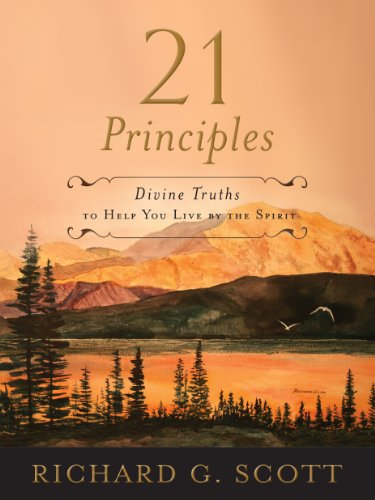 21 Principles - Divine Truths To Help You Live By The Spirit