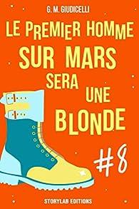 Le premier homme sur Mars sera une blonde, épisode 8 par G.M. Giudicelli