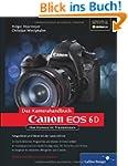 Canon EOS 6D: Ihre Kamera im Praxisei...
