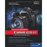"""Canon EOS 6D: Ihre Kamera im Praxiseinsatz (Galileo Design)von """"Holger Haarmeyer"""""""