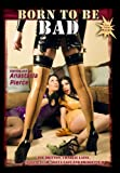 Born to be bad, (Fetish Movie by Anastasia Pierce)
