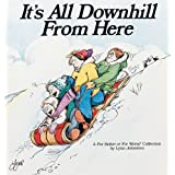 It's All Downhill From Here: A For Better or For Worse Collection ~ Lynn Johnston