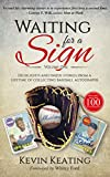 Waiting for a Sign: Highlights and Inside Stories from a Lifetime of  Collecting Baseball Autographs