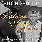 Labors of Love: Complete Box Set Hörbuch von Shiloh Saddler Gesprochen von: John Lowe