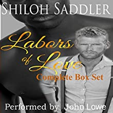 Labors of Love: Complete Box Set | Livre audio Auteur(s) : Shiloh Saddler Narrateur(s) : John Lowe