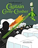img - for The Adventure of Captain Cavity-Crusher by Garrett Joannes Rice (2010-04-22) book / textbook / text book